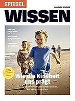 Wie die Kindheit uns praegt: SPIEGEL WISSEN Ausgabe 4/2020