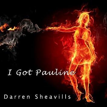 I Got Pauline
