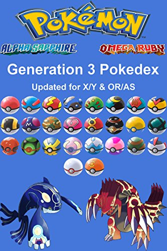 Pokemon Pokedex: Complete Generation 3: Updated For Pokemon X/Y & Omega Ruby/Alpha Sapphire (English Edition)