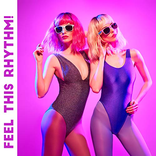 Feel This Rhythm! - Chillout Music Compilation for Crazy Party, Strobe Lights, Ibiza Lounge, Madness, Places & Faces