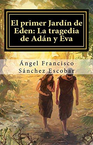 Amazon Com El Primer Jardín De Edén La Tragedia De Adán Y Eva Trilogía Planeta Apócrifo Ii Spanish Edition Ebook Sánchez Escobar ángel Francisco Kindle Store