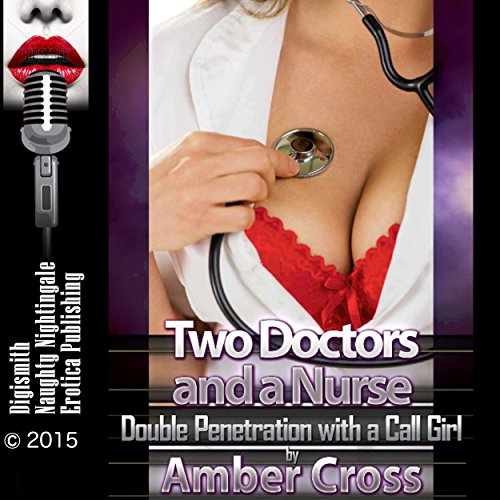 Two Doctors and a Nurse: Double Penetration with a Call Girl cover art