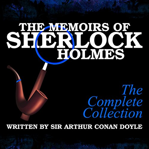 The Memoirs of Sherlock Holmes: The Complete Collection audiobook cover art