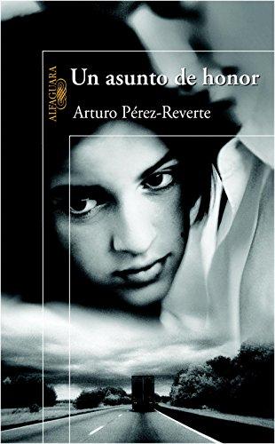 Un asunto de honor eBook: Pérez-Reverte, Arturo: Amazon.es: Tienda Kindle