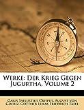 Werke: Der Krieg Gegen Jugurtha, Volume 2 (German Edition)