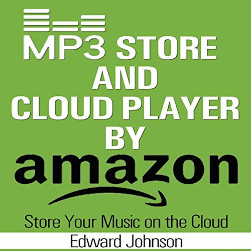 Mp3 Store and Cloud Player by Amazon audiobook cover art