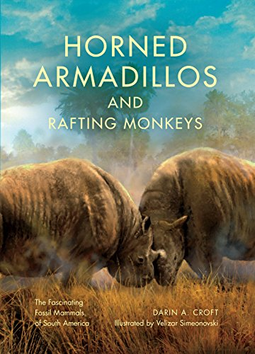 Horned Armadillos and Rafting Monkeys: The Fascinating Fossil Mammals of South America (Life of the Past) (English Edition)