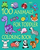 100 Animals for Toddler Coloring Book: Easy and Fun Educational Coloring Pages of Animals for Little Kids Age 2-4, 4-8, Boys, Girls, Preschool and Kindergarten (Simple Coloring Book for Kids)