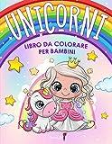 Unicorni - Libro da colorare per bambini: Più di 50 pagine da colorare con bellissimi ed ...