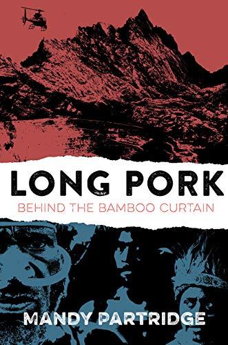 Long Pork: Behind the Bamboo Curtain: A Political Adventure Novel