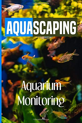 AQUASCAPING aquarium monitoring: Logbook for the maintenance, observation and monitoring of freshwater aquariums. This logbook is very useful for ... aquascaping, Dutch tank, community tank or sh