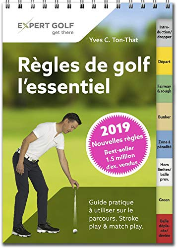 Regles de Golf, l'Essentiel 2019 - Guide Pratique a Utiliser...