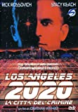 Los Angeles 2020 - La Citta' Del Crimine