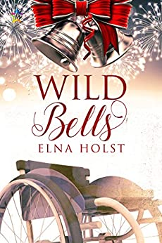 Wild Bells (Tinsel and Spruce Needles Book 3) by [Elna Holst]