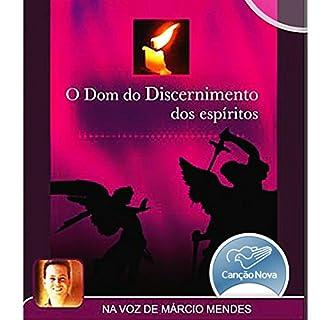 O Dom do Discernimento dos Espíritos [The Gift of Discerning Spirits] audiobook cover art