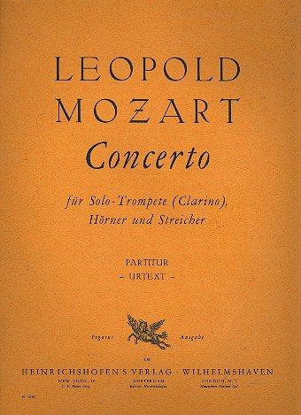Konzert: für Solo-Trompete (Clarino), Hörner und Streicher