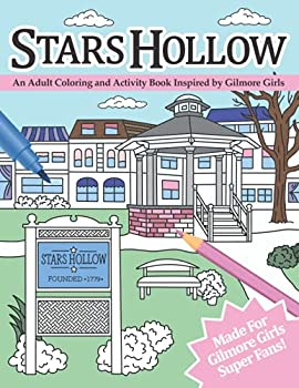 Stars Hollow  An Adult Coloring and Activity Book Inspired by Gilmore Girls