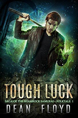 Tough Luck: A YA Action Adventure Urban Fantasy (Saga of the Shamrock Samurai Book 1)