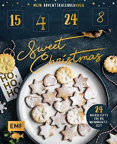 Mein Adventskalender-Buch: Sweet Christmas: 24 Backrezepte für die Weihnachtszeit – Mit perforierten Seiten zum Auftrennen