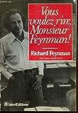Vous voulez rire, monsieur feynman ! / entretiens avec ralph leighton