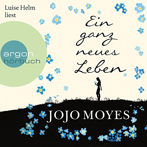 Ein ganz neues Leben     Lou Clarke 2              By:                                                                                                                                 Jojo Moyes                               Narrated by:                                                                                                                                 Luise Helm                      Length: 13 hrs and 22 mins     7 ratings     Overall 4.3