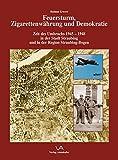 Feuersturm, Zigarettenwährung und Demokratie: Zeit des Umbruchs 1945-1948 in der Stadt Straubing und in der Region Straubing - Bogen