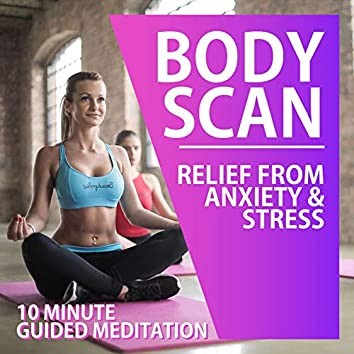10 Minute Guided Body Scan Meditation (Relief From Anxiety & Stress)