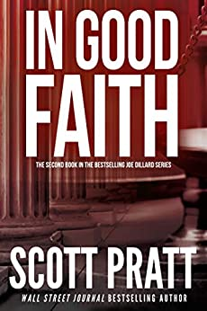 In Good Faith (Joe Dillard Book 2) by [Scott Pratt]