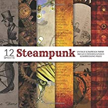 Steampunk Vintage Scrapbook Paper 8x8 Inch Scrapbooking Pages: Decorative Craft Papers, Antique Old Ornate Printed Designs, For Paper Craft, Cardmaking, Origami, Collage Sheets