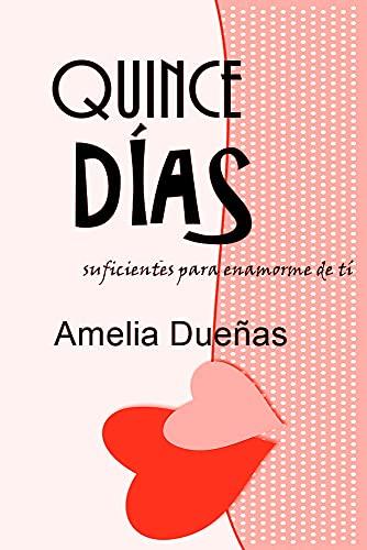 Quince días suficientes para enamorarme de tí de Amelia Dueñas