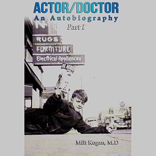 Actor/Doctor: An Autobiography, Part 1 audiobook cover art