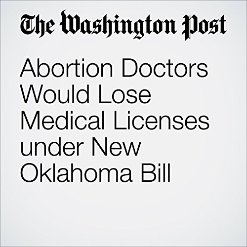 Abortion Doctors Would Lose Medical Licenses under New Oklahoma Bill cover art