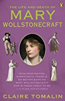 The Life and Death of Mary Wolstonecraft
