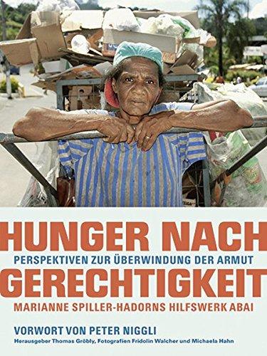 Hunger nach Gerechtigkeit: Perspektiven zur Überwindung der Armut