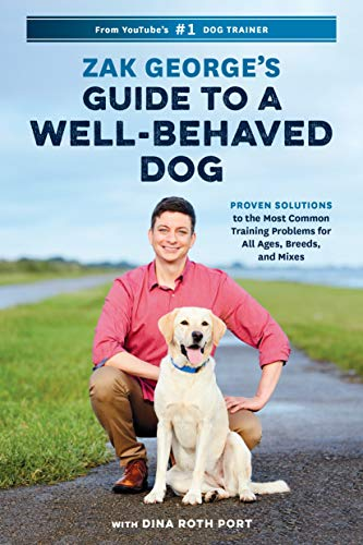 Compare Textbook Prices for Zak George's Guide to a Well-Behaved Dog: Proven Solutions to the Most Common Training Problems for All Ages, Breeds, and Mixes  ISBN 9780399582417 by George, Zak,Port, Dina Roth