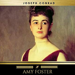 Amy Foster                   By:                                                                                                                                 Joseph Conrad                               Narrated by:                                                                                                                                 James O'Connell                      Length: 1 hr and 20 mins     2 ratings     Overall 2.5