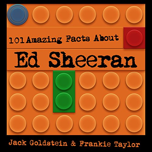 101 Amazing Facts About Ed Sheeran cover art