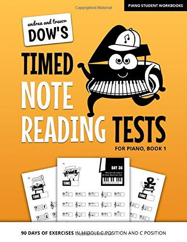 Andrea And Trevor Dow\'s Timed Note Reading Tests For Piano, Book 1: 90 Days Of Exercises In Middle C Position And C Position (Piano Student Workbooks)