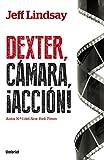 Dexter, cámara, acción (Umbriel thriller)