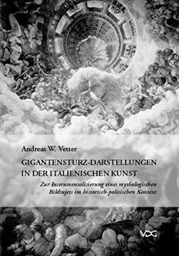 Gigantensturz-Darstellungen in der italienischen Kunst: Zur Instrumentalisierung eines mythologischen Bildsujets im historisch-politischen Kontext