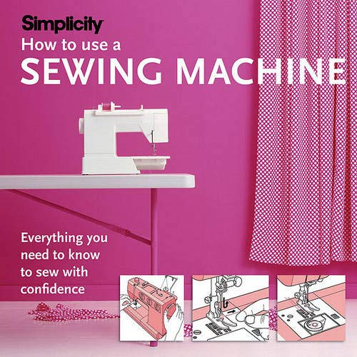 Simplicity How to Use a Sewing Machine