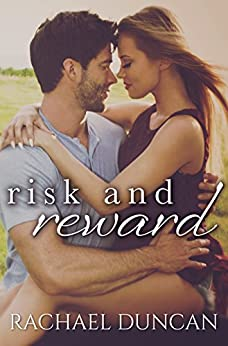 Risk and Reward (A Standalone Romance) by [Rachael Duncan]