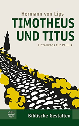 Timotheus und Titus: Unterwegs für Paulus (Biblische Gestalten 19)