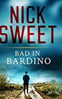 Bad in Bardino: Clear Print Hardcover Edition