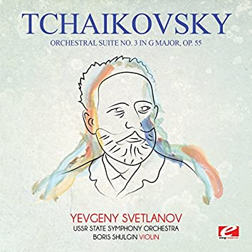 Tchaikovsky: Orchestral Suite No. 3 in G Major, Op. 55 (Digitally Remastered)
