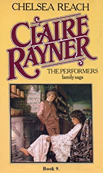 Chelsea Reach - The Performers Book 9 by [Claire Rayner]