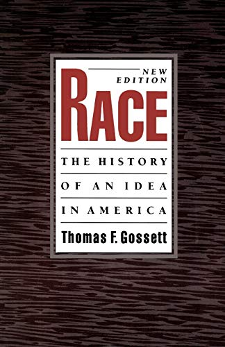 Race: The History of an Idea in America (Race and American Culture)