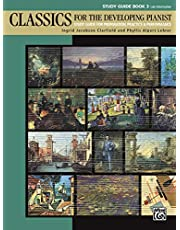 Classics for the Developing Pianist, Study Guide, Bk 3: Study Guide for Preparation, Practice & Performance