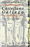 Diccionario Akal de usos castellano/gallego: 3 (Diccionarios)