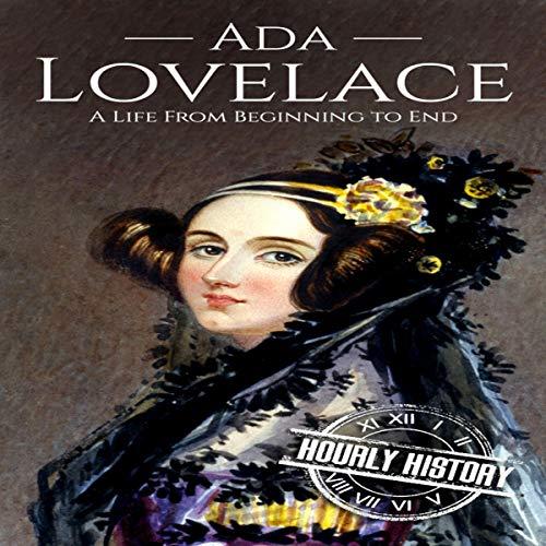 Ada Lovelace: A Life from Beginning to End Titelbild